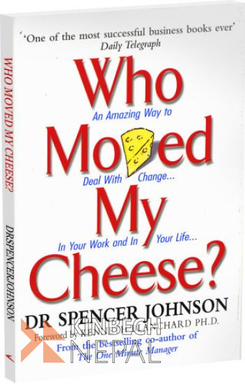 Who Moved My Cheese by Spencer Johnson | www.kinbechnepal.com