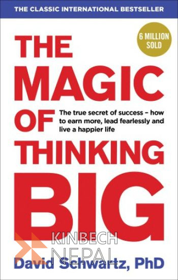 The Magic Of Thinking Big by David J. Schwartz | www.kinbechnepal.com