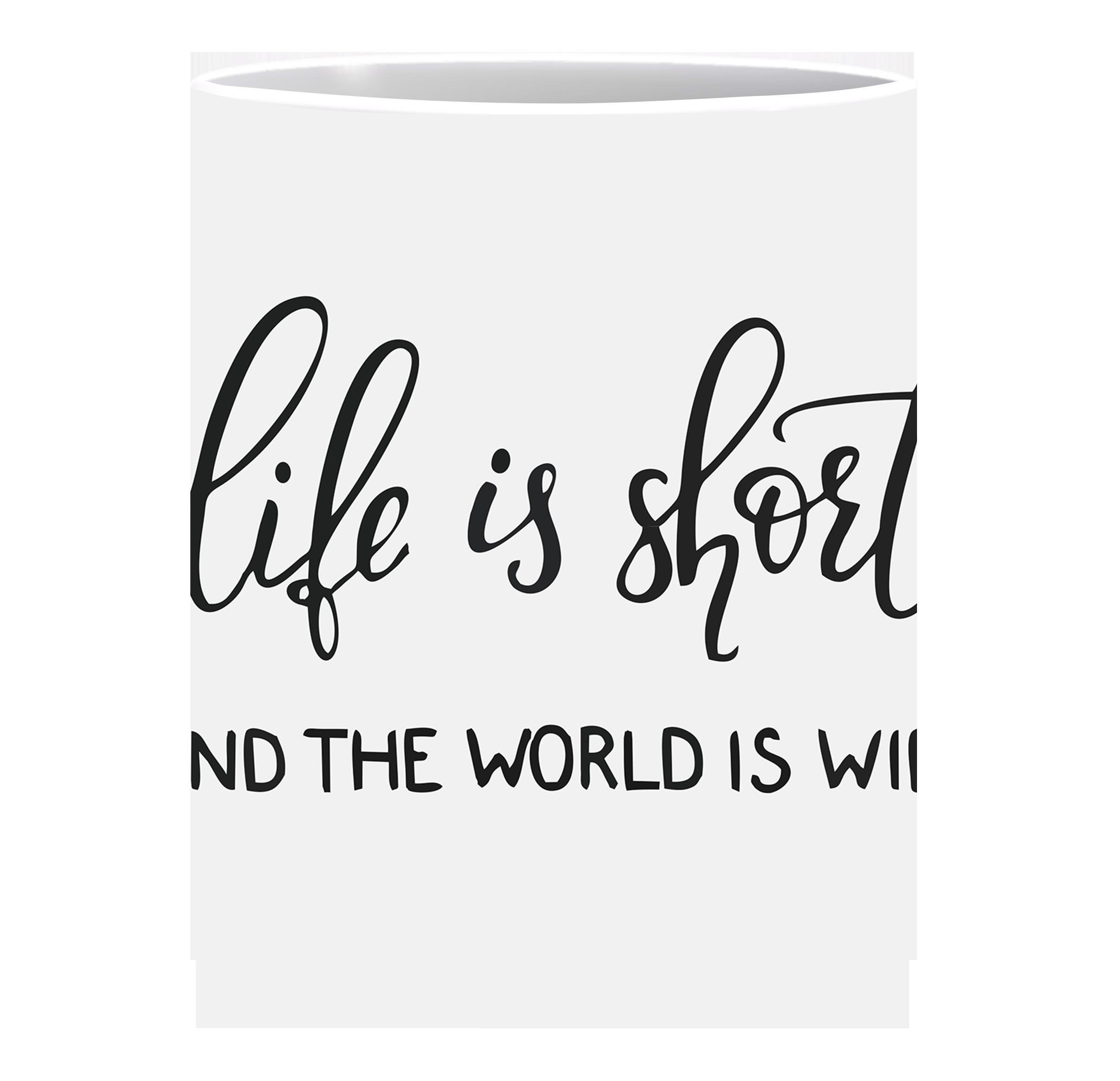 Coffee Mug, Life Is Short