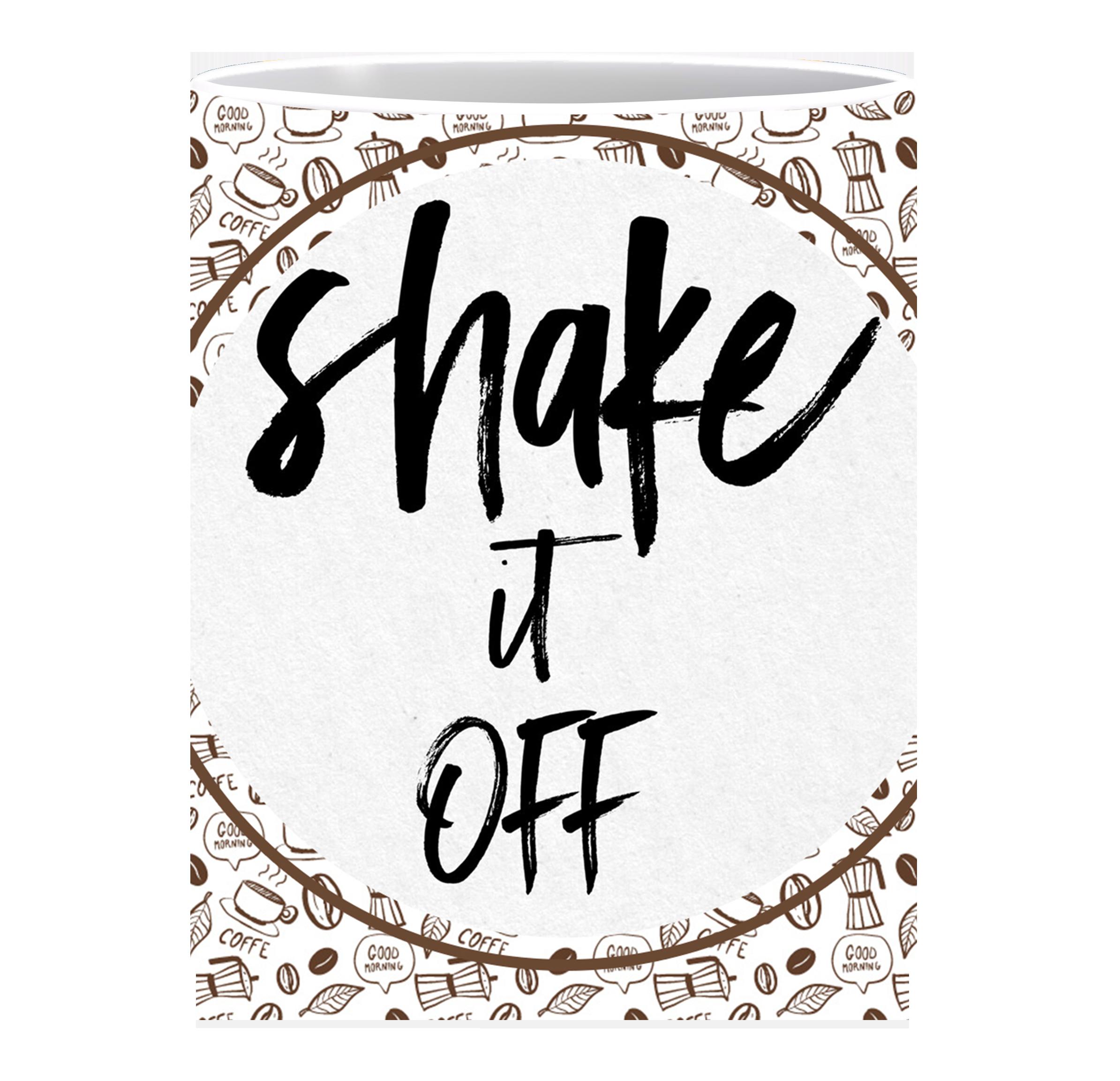 Coffee Mug, Shake It