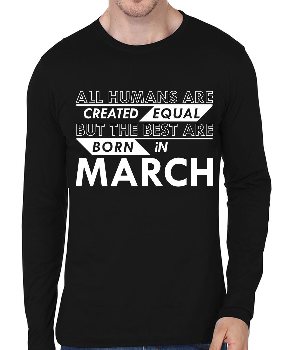 Caseria Men's Cotton Biowash Graphic Printed Full Sleeve T-Shirt - Best Born In March Pattern (Black, L)