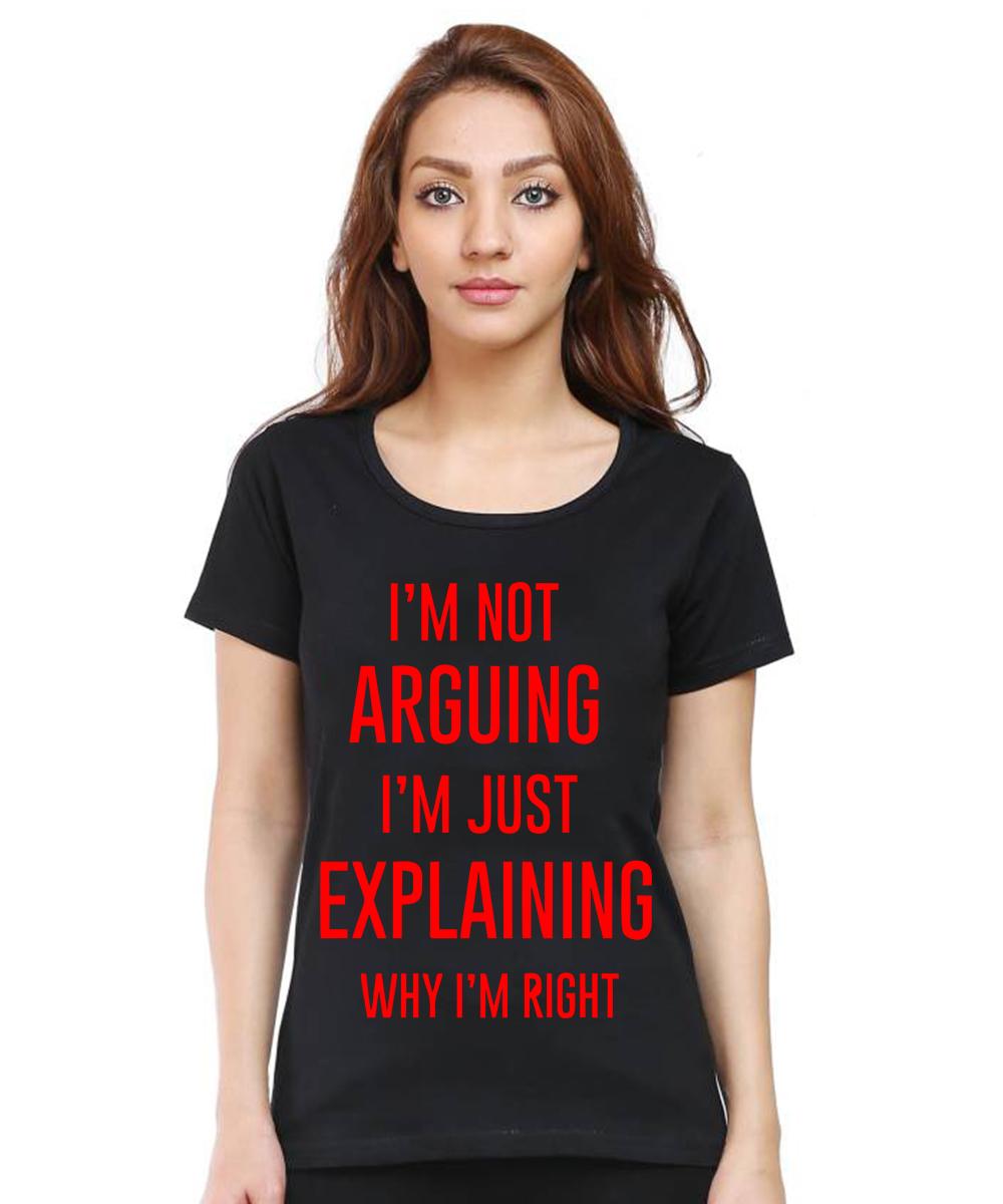 Caseria Women's Cotton Biowash Graphic Printed Half Sleeve T-Shirt - I Am Not Arguing (Black, L)