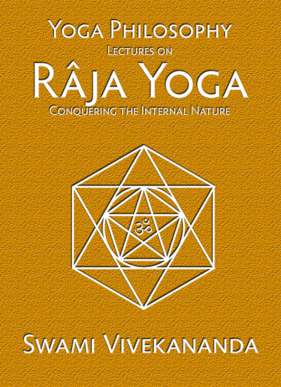 E Book Pdf Yoga Philosophy Lectures On Raja Yoga Conquering The Internal Nature By Swami Vivekananda Ceekr