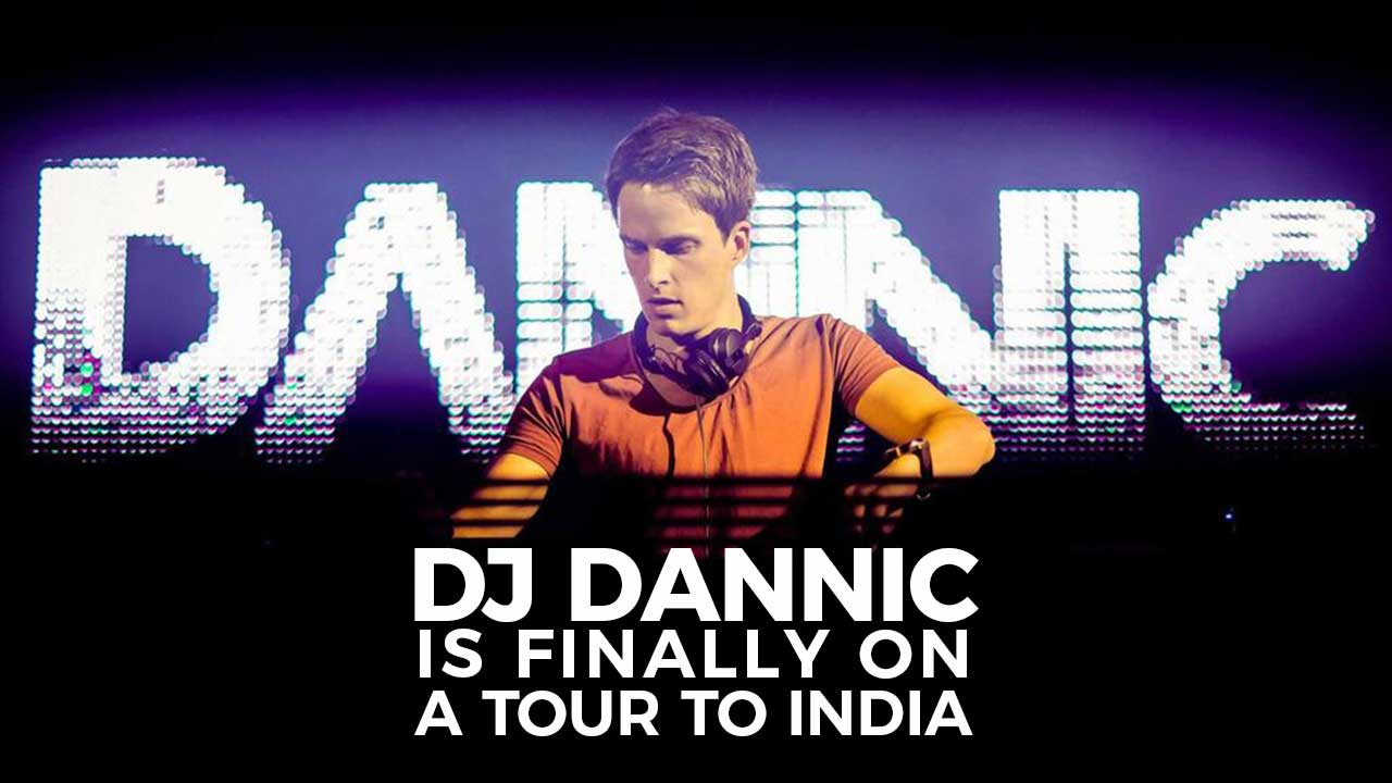 DJ DANNIC is finally on a tour to INDIA | LiveFiesta