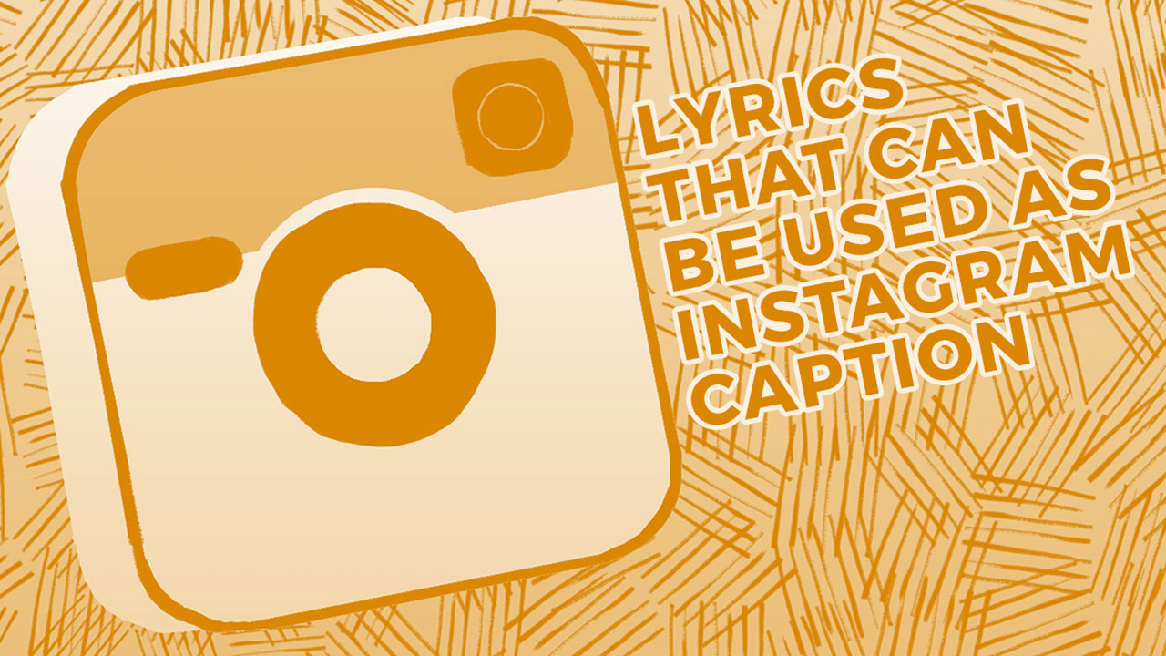 Lyrics That Make Perfect Instagram Captions Livefiesta