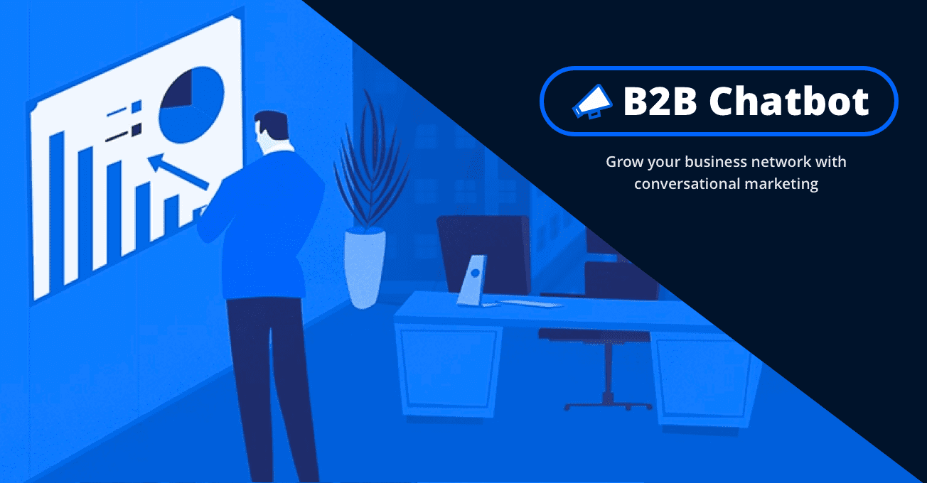 B2B Chatbot: Grow Your Business Network with Real-time Conversational Marketing