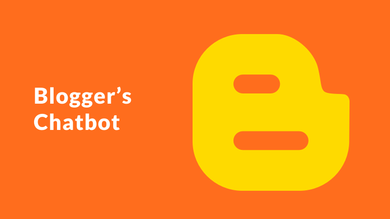 Chatbots for Bloggers : How Can Bloggers Make the Most of Chatbots?