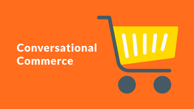 Chatbots for E-commerce : Conversational Commerce And Retail Bot