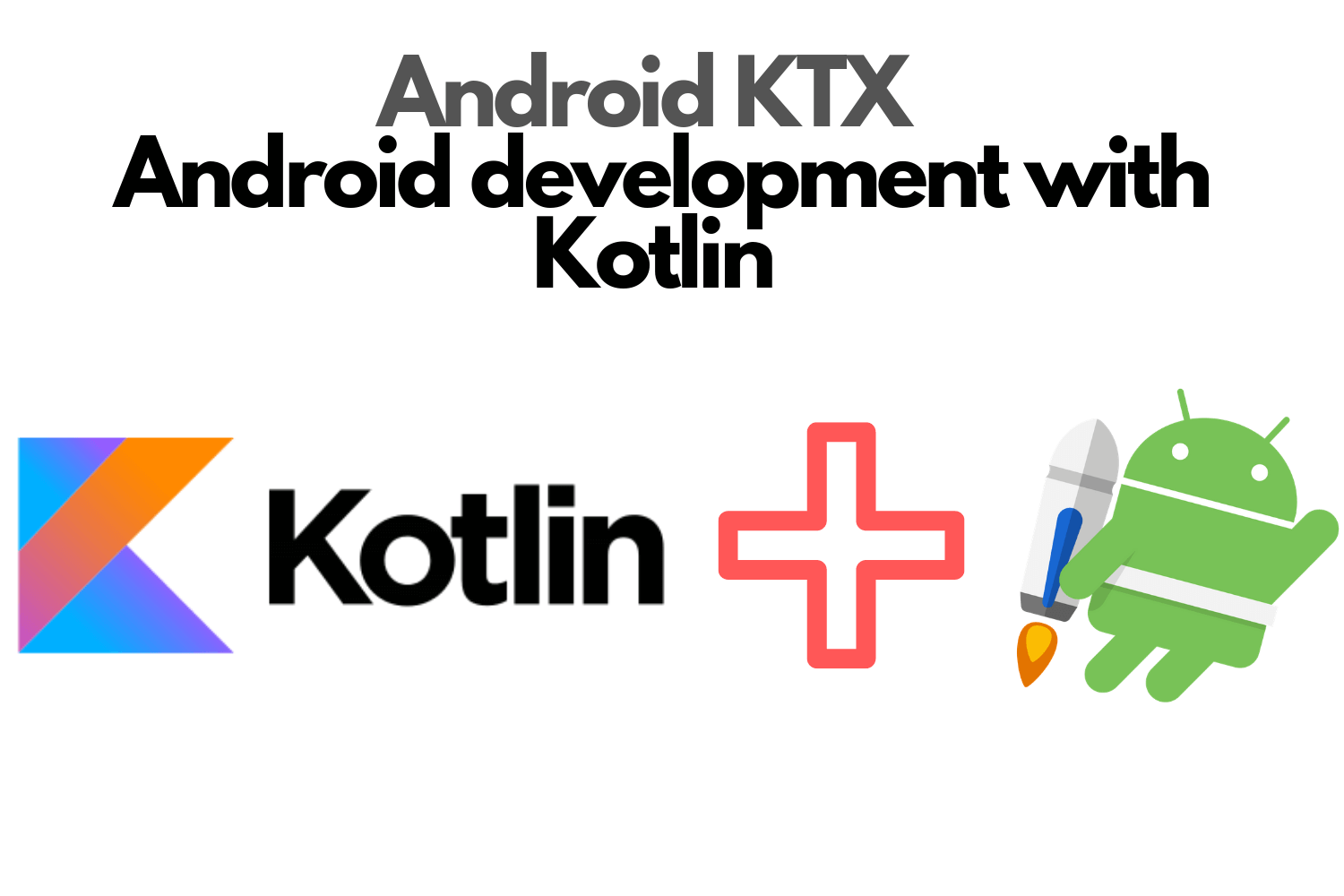 Android KTX - Android development with Kotlin