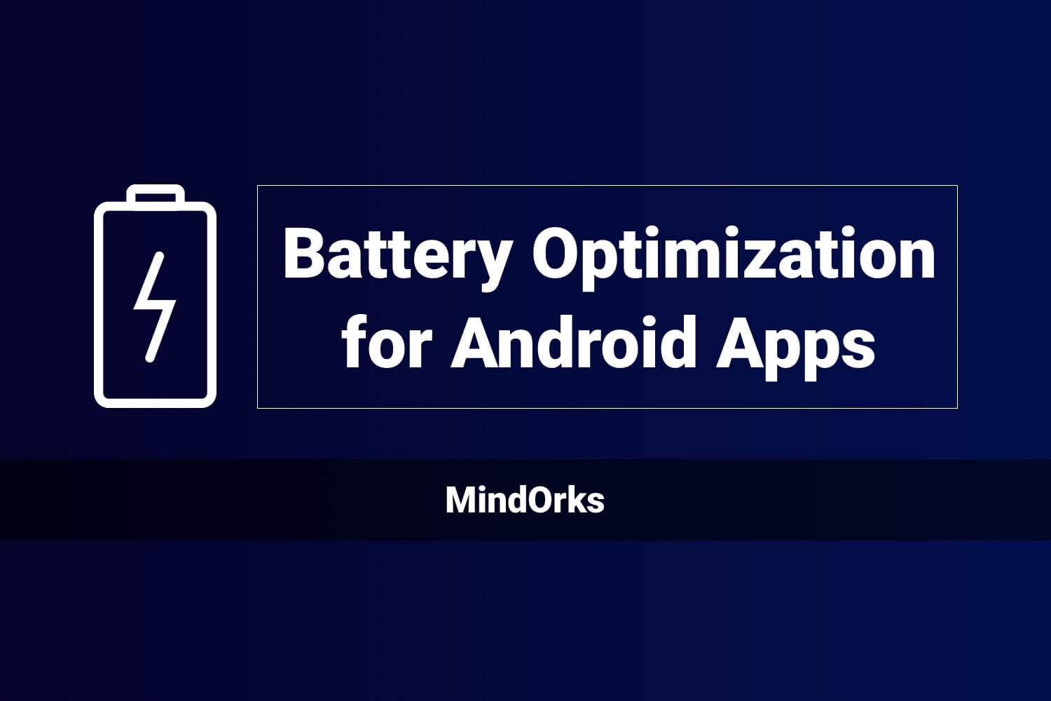 Battery Optimization for Android Apps