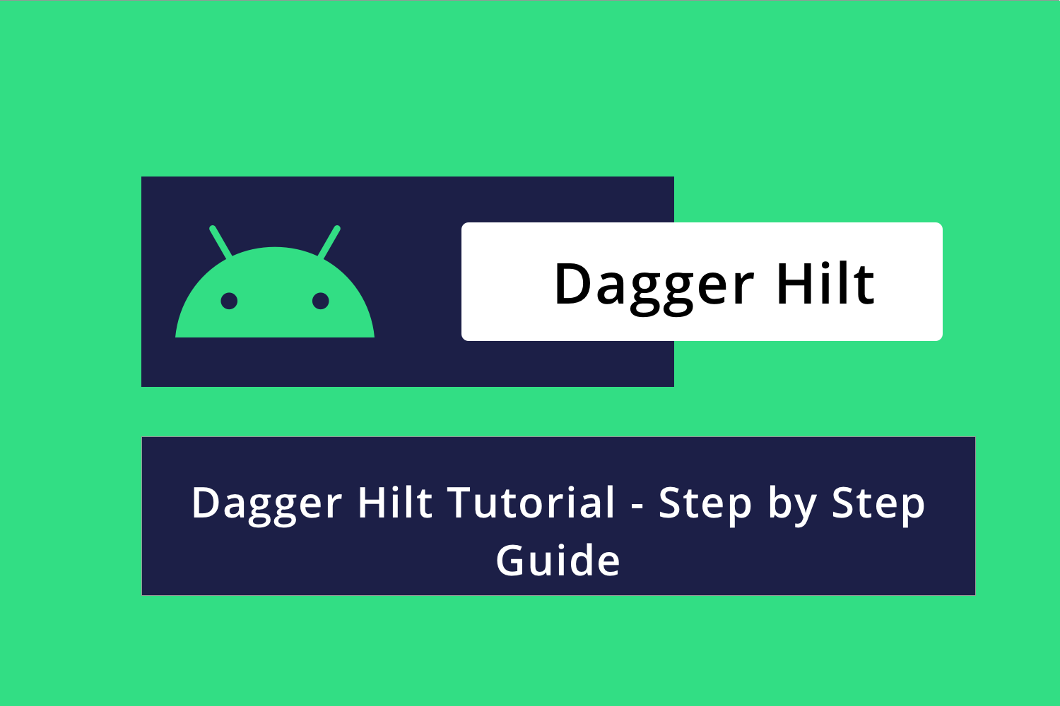 Dagger Hilt Tutorial - Step by Step Guide