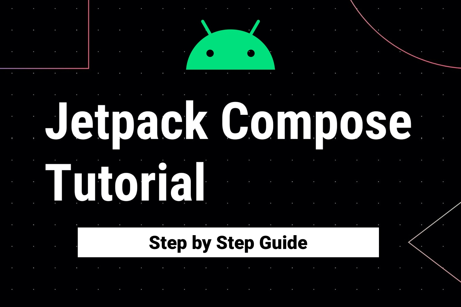 Jetpack Compose Tutorial - Step by Step Guide