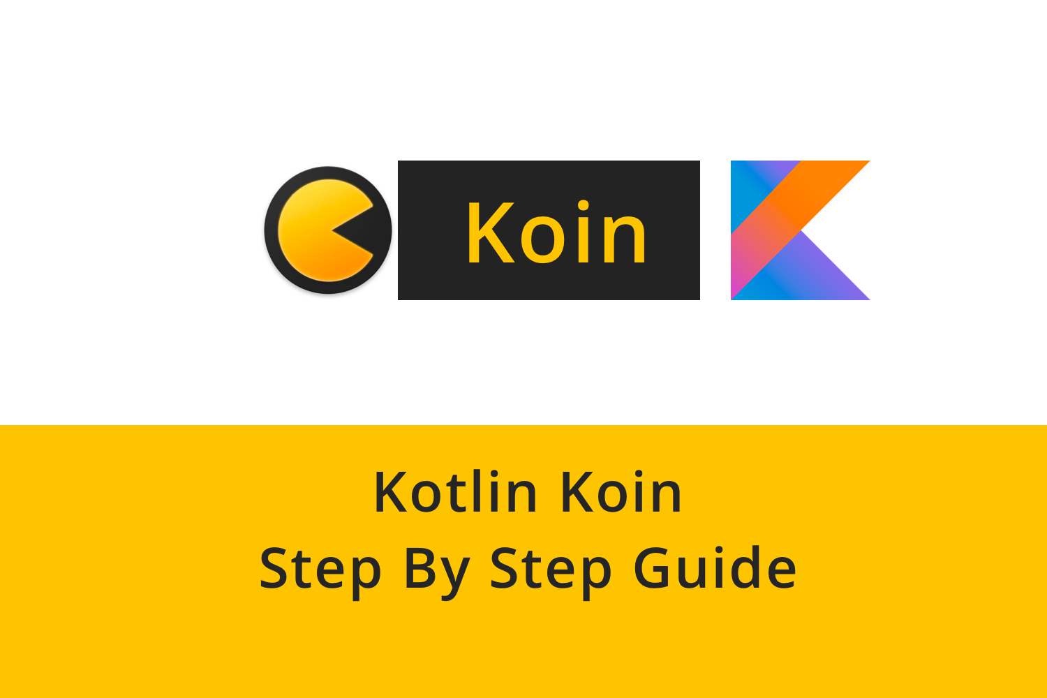 Kotlin Koin - Android Tutorial for Beginners - Step By Step Guide