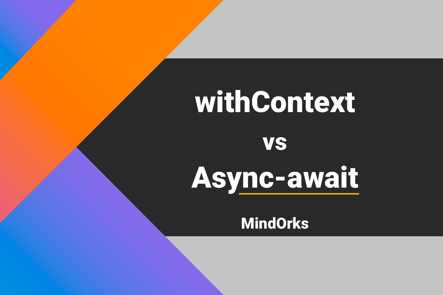 Kotlin withContext vs Async-await
