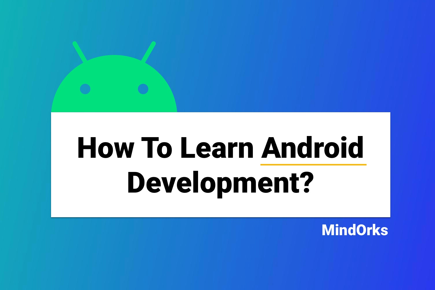 How To Learn Android Development?