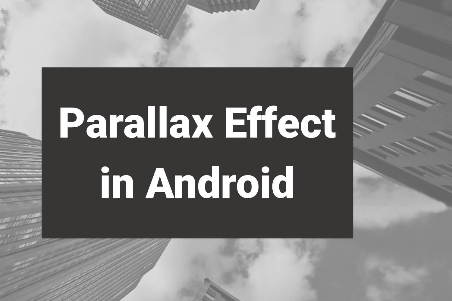 Parallax Effect in Android