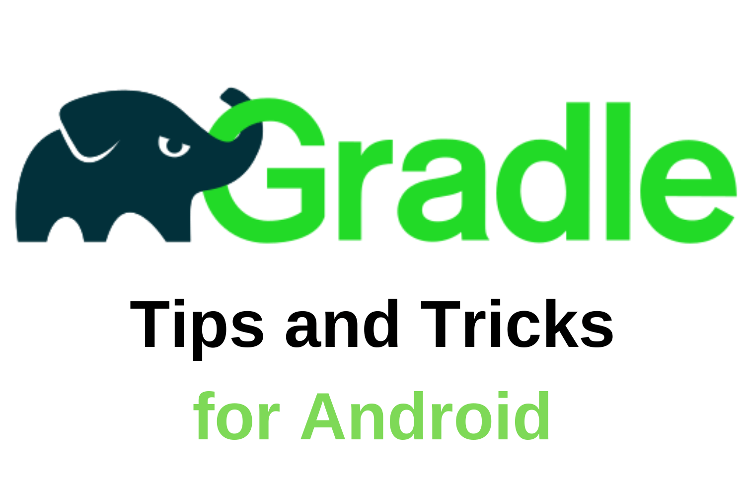 Gradle Tips and Tricks for Android