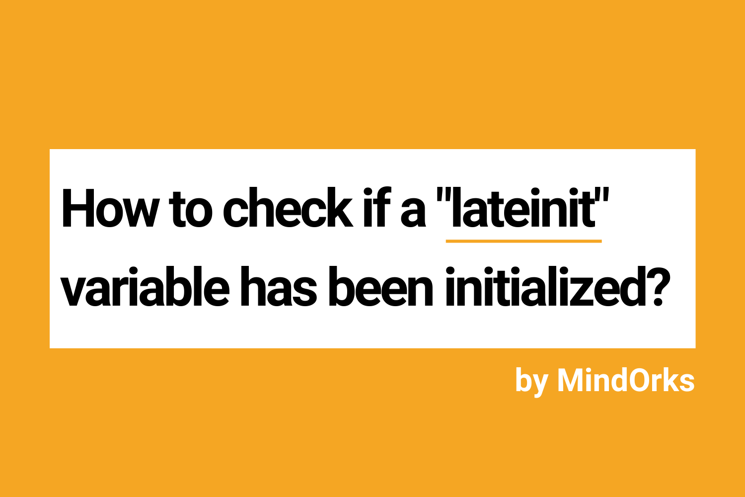 How to check if a lateinit variable has been initialized?