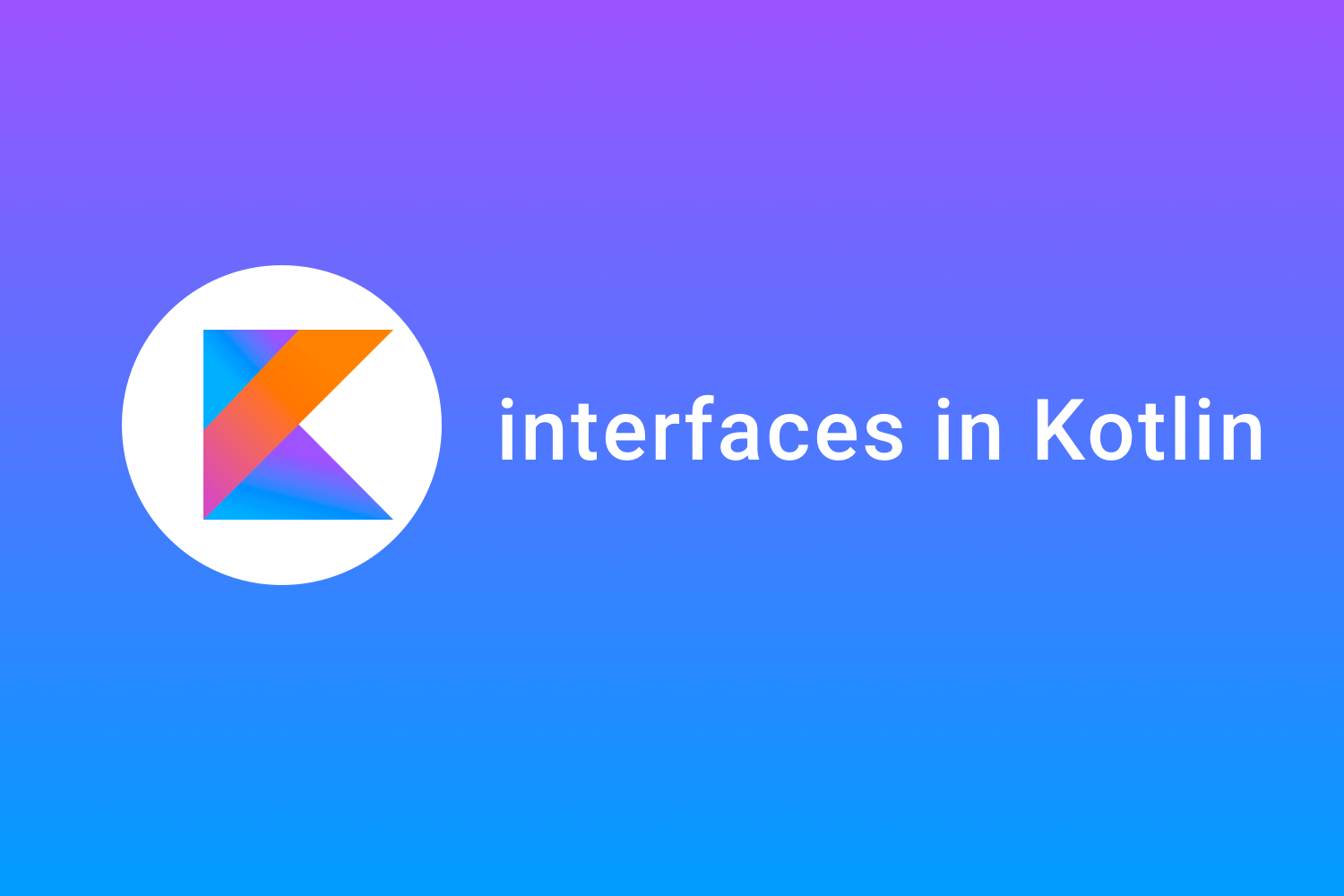 Interfaces in Kotlin