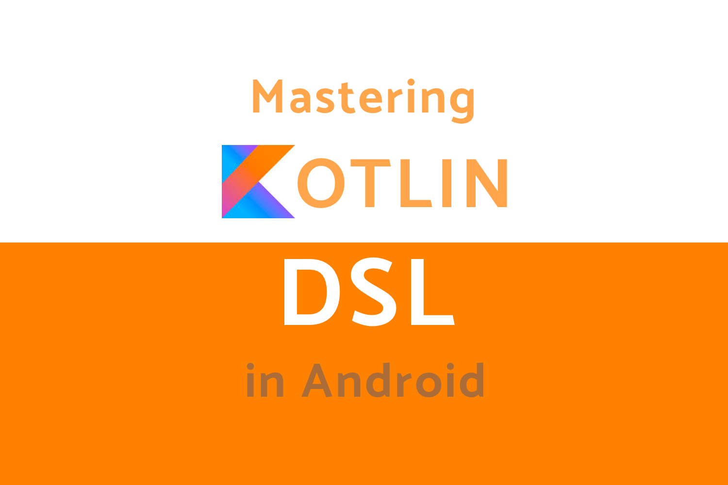 Mastering Kotlin DSL In Android - Step By Step Guide