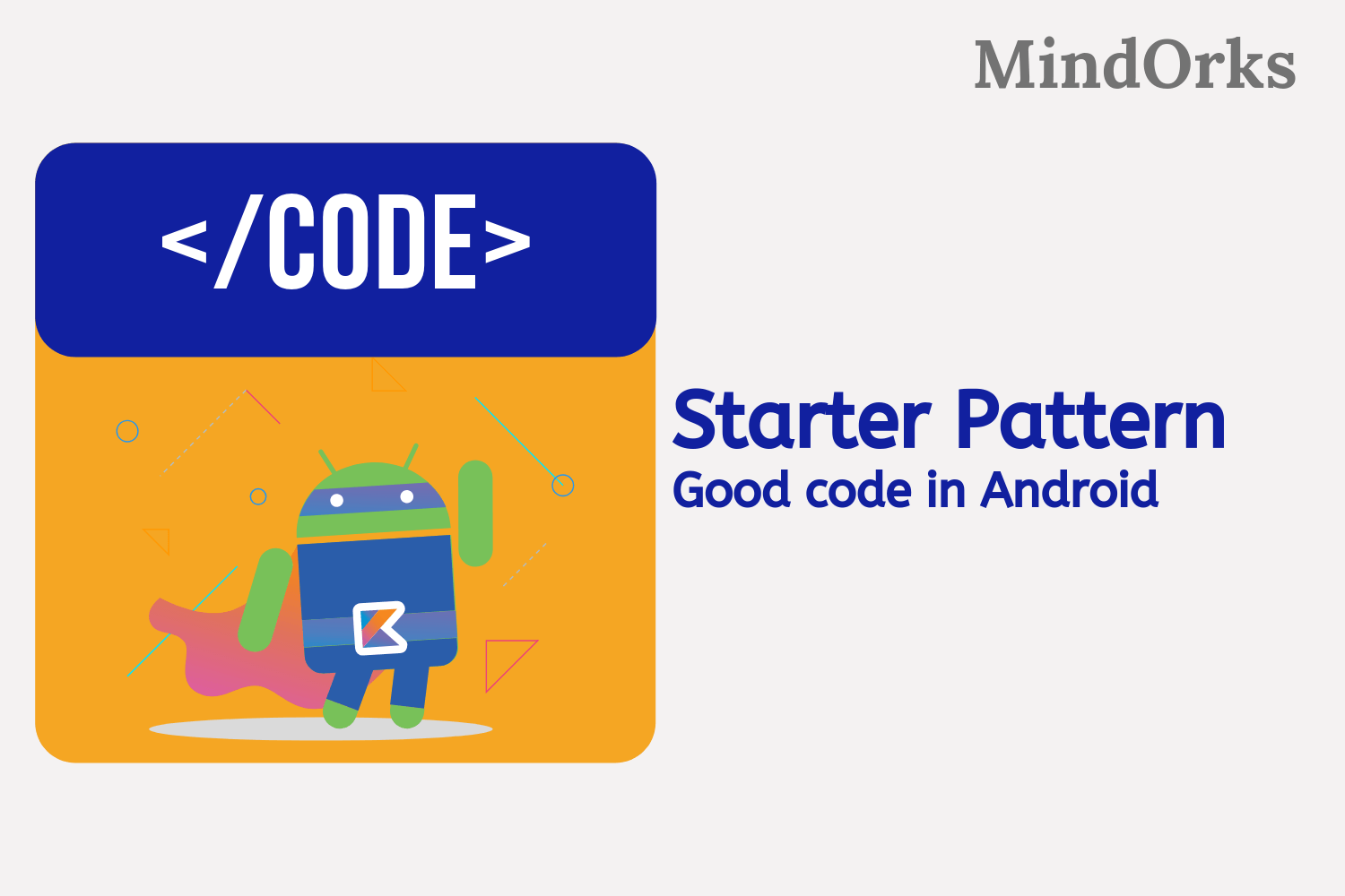 Learn to write good code in Android: Starter Pattern