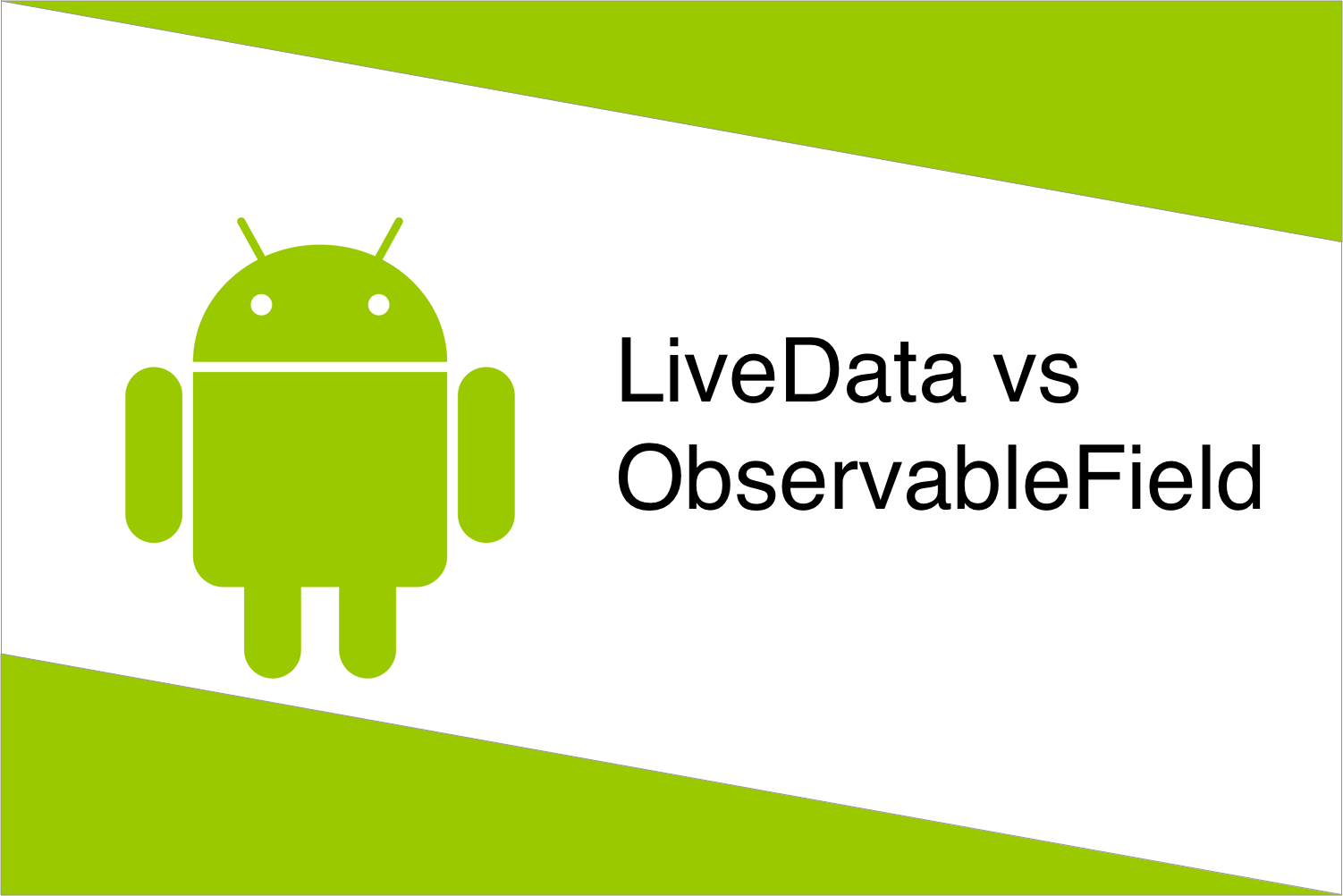 LiveData vs ObservableField in Android