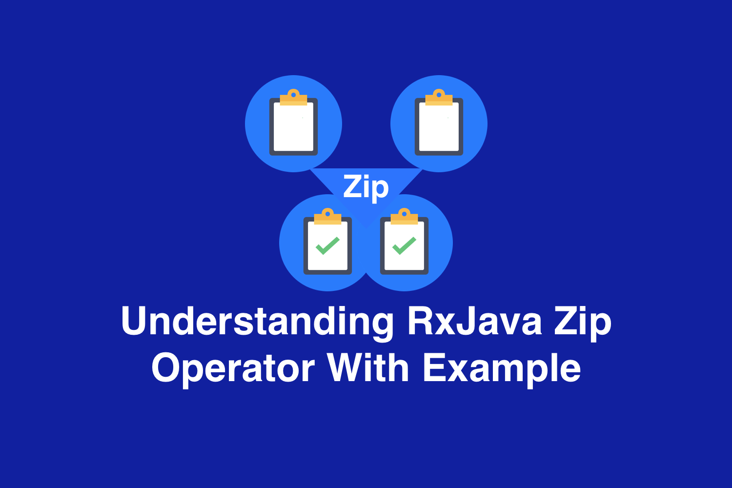 Understanding RxJava Zip Operator With Example