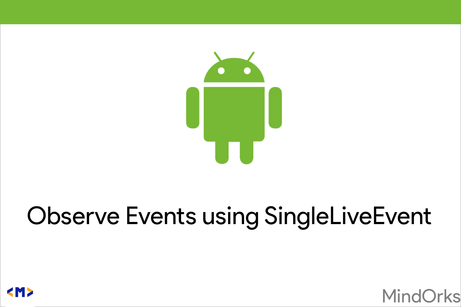 Observe event only once using SingleLiveEvent