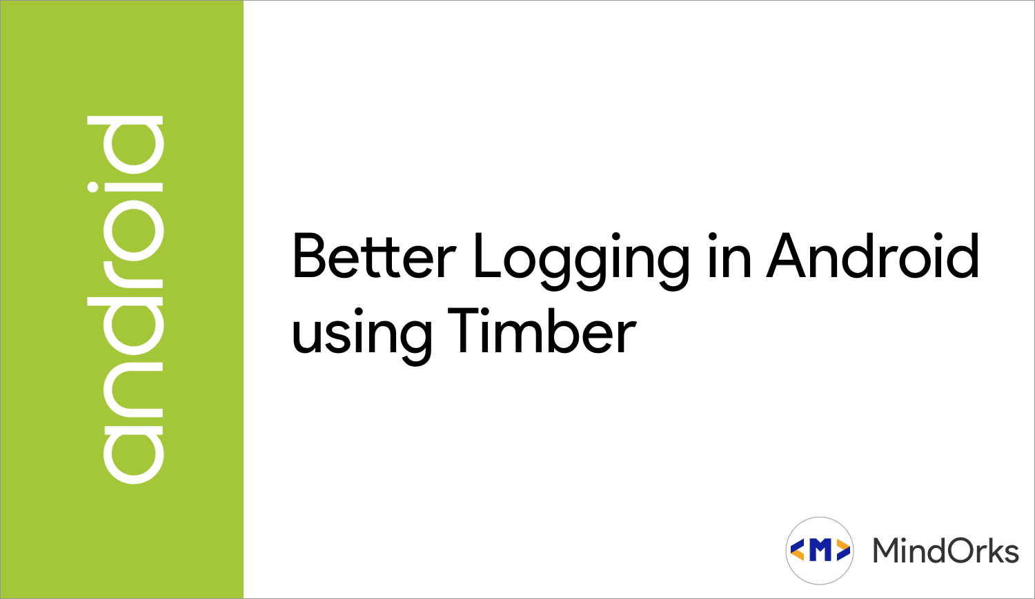 Better Logging in Android Using Timber