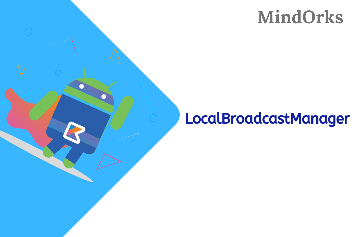 Using LocalBroadcastManager in Android