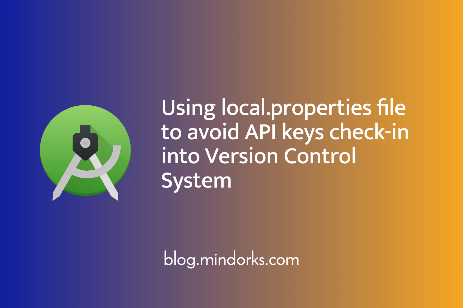 Using local.properties file to avoid API Keys check-in into Version Control System