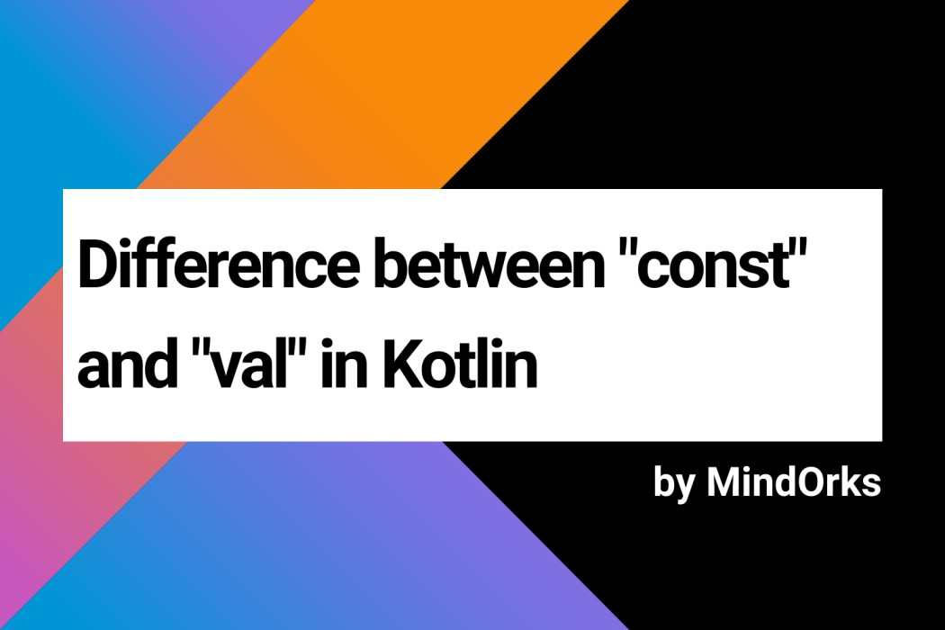 What is the difference between const and val?