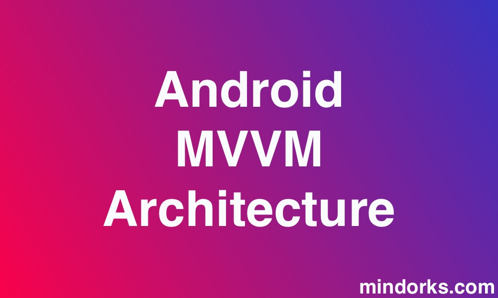 android-mvvm-architecture