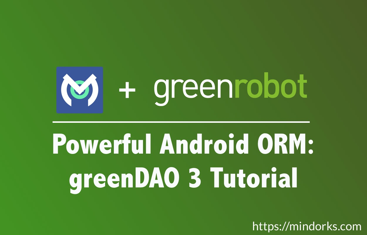 Powerful android orm greendao 3 tutorial baditri Image collections