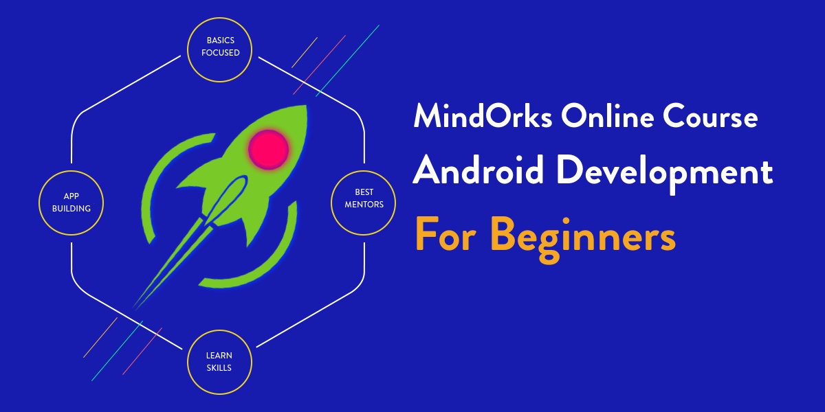 MindOrks Android Online Course For Beginners | Online Training