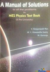 A MANUAL OF SOLUTIONS TO ALL THE PROBLEMS IN MES PHYSICS TEXTBOOK(II