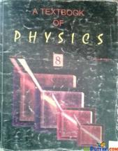 A TEXTBOOK OF PHYSICS FOR CLASS 8 Buy A TEXTBOOK OF PHYSICS FOR