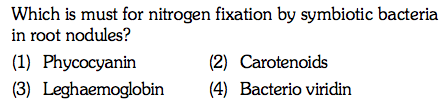 Which is must for nitrogen fixation by symbiotic bacteria in root nodules? (1) Phycocyanin (3) Leghaemoglobin(4) Bacterio viridin (2) Carotenoids