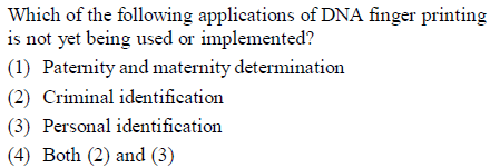 Which of the following applications of DNA finger printing is not yet being used or implemented? (1) Patemity and maternity determination (2) Criminal identification (3) Personal identification (4) Both (2) and (3)