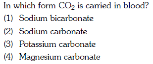 In which form CO2 is carried in blood? (1) Sodium bicarbonate 2) Sodium carbonate (3) Potassium carbonate (4) Magnesium carbonate