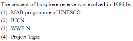 The concept of biosphere reserve was evolved in 1986 by (1) MAB programme of UNESCO (2) IUCN (3) WWF-N 4) Project Tiger