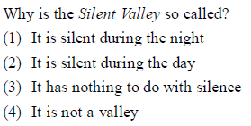 Why is the Silent Valley so called? (1) It is silent during the night (2) It is silent during the day (3) It has nothing to do with silence (4) It is not a valley