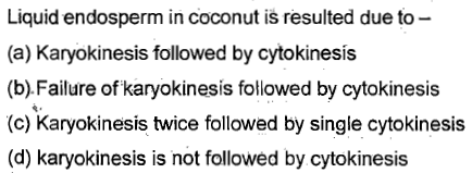 esulted due to- (a) Karyokinesis followed by cytokinesís (b) Failure of karyokinesis followed by cytokinesis (c) Karyokinesis twice followed by single cytokinesis (d) karyokinesis is not followed by cytokinesis