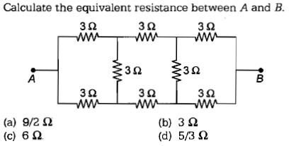 Calculate the equivalent resistance between A and B 3Ω 3Ω 3Ω 3Ω 3Ω 3Ω 3Ω 3Ω (a) 9/2Ω (c) 6Ω (b) 3 Ω (d) 5/3Ω