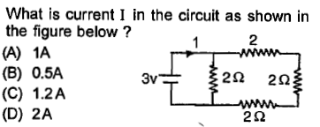 What is current I in the circuit as shown in the figure below? (A) 1A (B) 0.5A (C) 1.2A (D) 2A 2 2Ω 2Ω 2Ω 3v