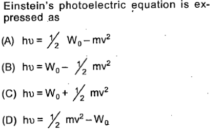 Einstein's photoelectric equation is ex- pressed as - mv (B) hu-w,- mv2 (D) hu= ½ mv2-Wa