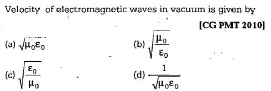 Velocity of electromagnetic waves in vacuum is given by CG PMT 2010] (b)Jo Eo 0 (c),JED 0 oCo