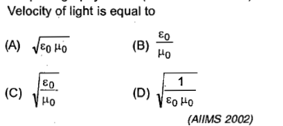 Velocity of light is equal to Ho (C) HO (AIIMS 2002)