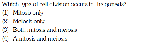 Which type of cell division occurs in the gonads? (1) Mitosis only (2) Meiosis only (3) Both mitosis and meiosis (4) Amitosis and meiosis