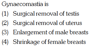 Synaecomastia 1S (2) (3) (4) Suroical removal of testis Surgical removal of uterus Enlargement of male breasts Shrinkage of female breasts